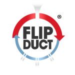 FLIP DUCT®